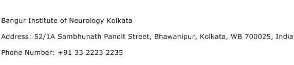 Bangur Institute of Neurology Kolkata Address Contact Number
