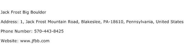 Jack Frost Big Boulder Address Contact Number