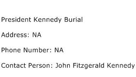 President Kennedy Burial Address Contact Number